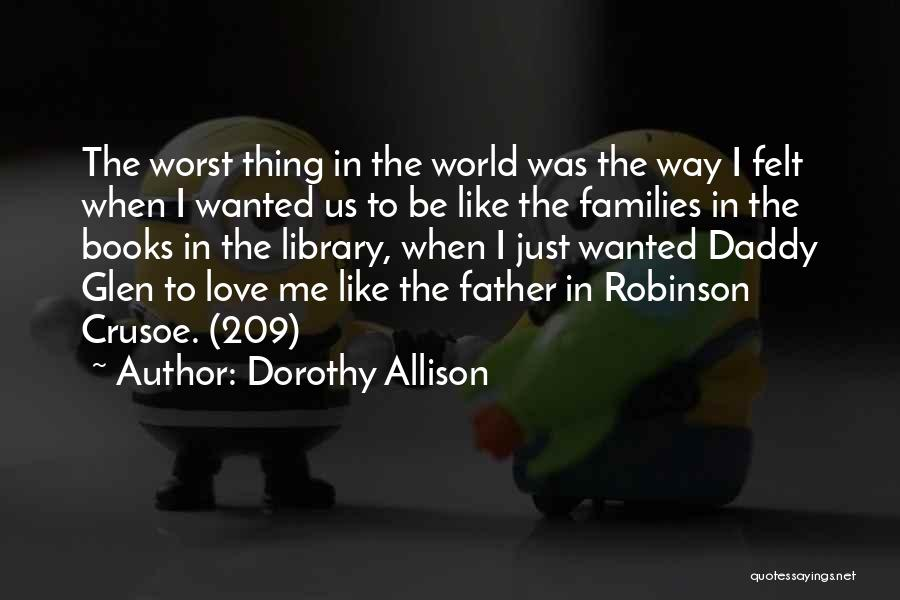 Robinson Crusoe Quotes By Dorothy Allison