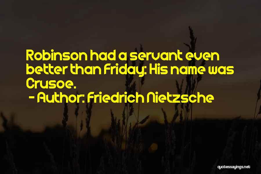 Robinson Crusoe Quotes By Friedrich Nietzsche