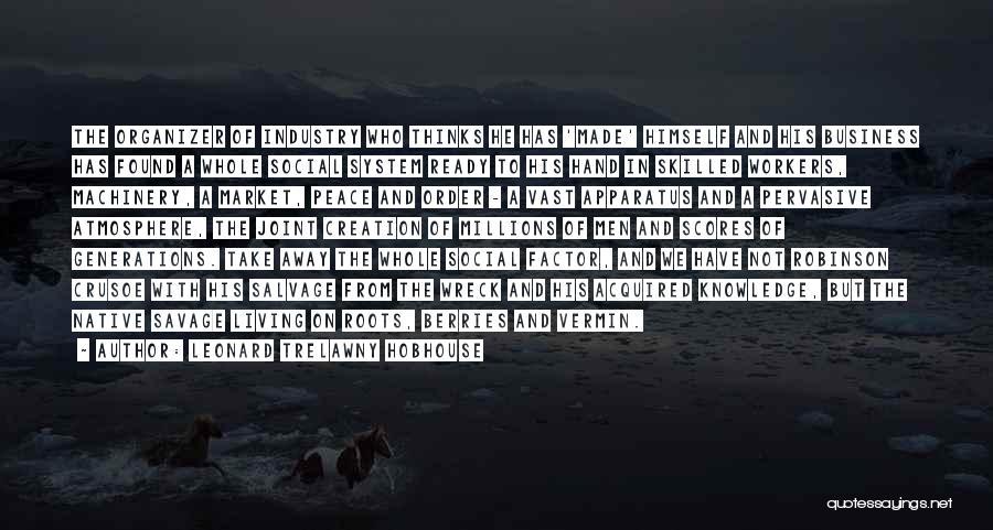 Robinson Crusoe Quotes By Leonard Trelawny Hobhouse