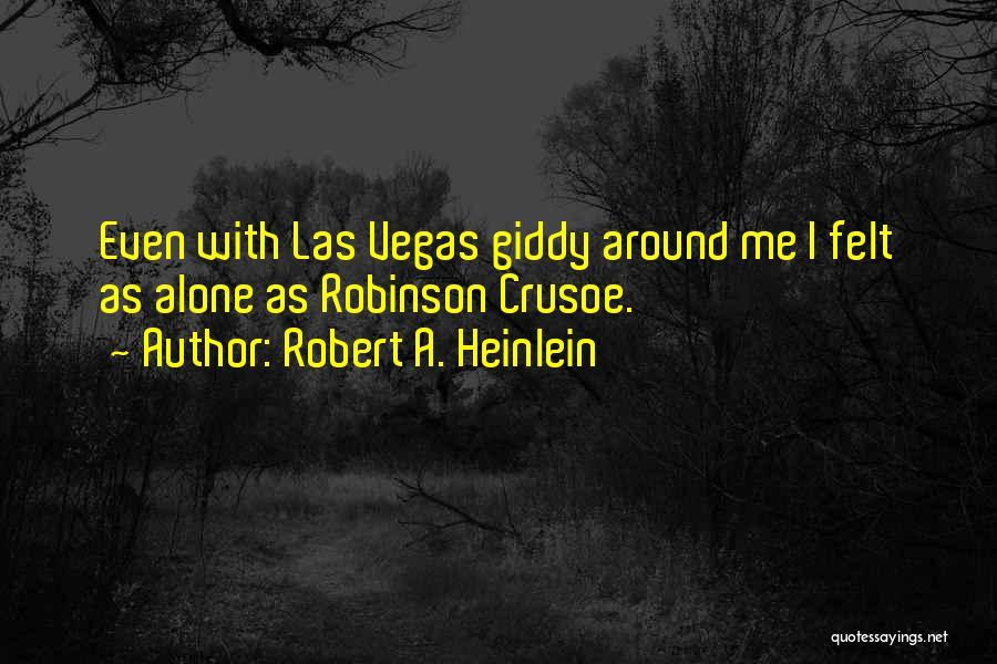 Robinson Crusoe Quotes By Robert A. Heinlein