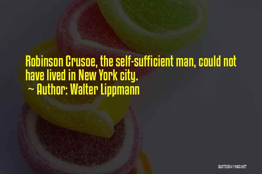 Robinson Crusoe Quotes By Walter Lippmann