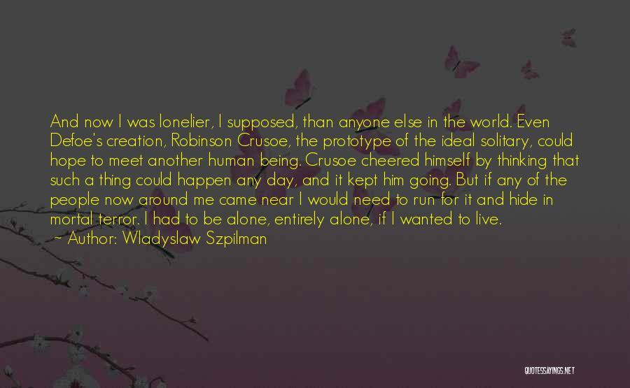 Robinson Crusoe Quotes By Wladyslaw Szpilman