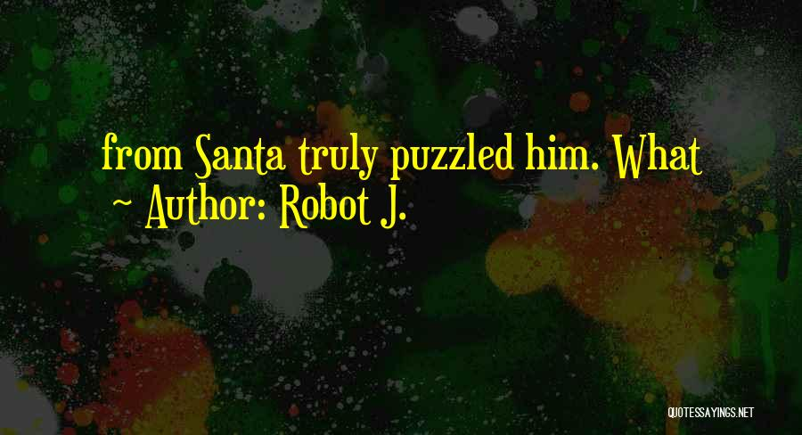 Robot J. Quotes 1346684
