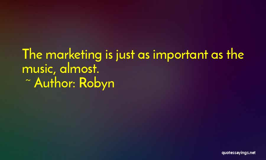 Robyn Quotes 1295470