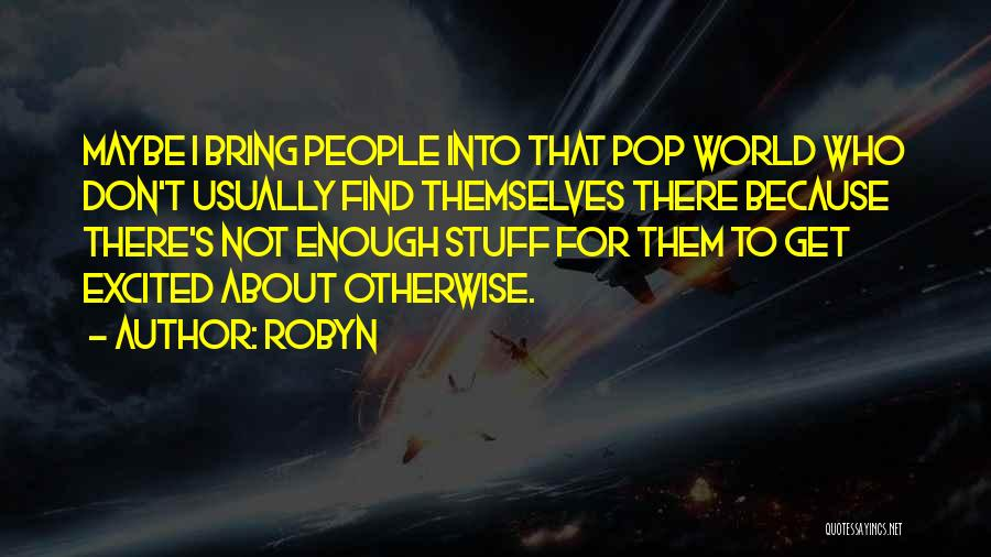 Robyn Quotes 634370