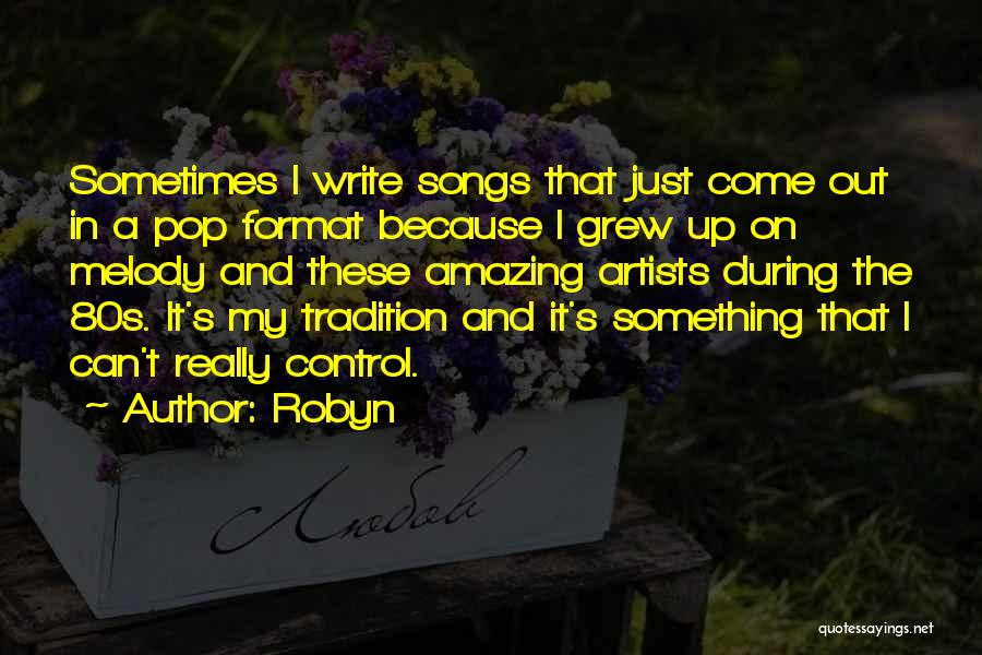 Robyn Quotes 829634