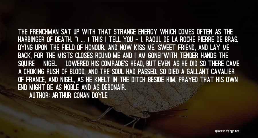 Roche Quotes By Arthur Conan Doyle