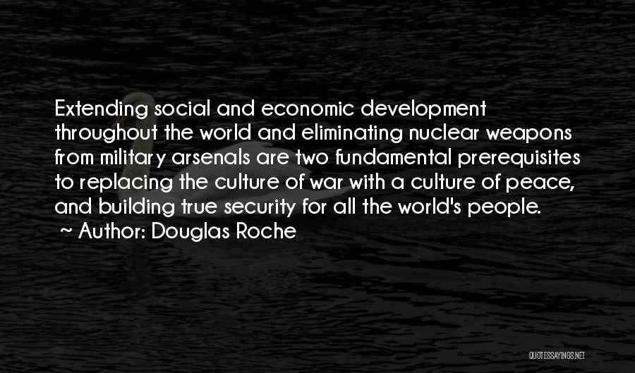Roche Quotes By Douglas Roche