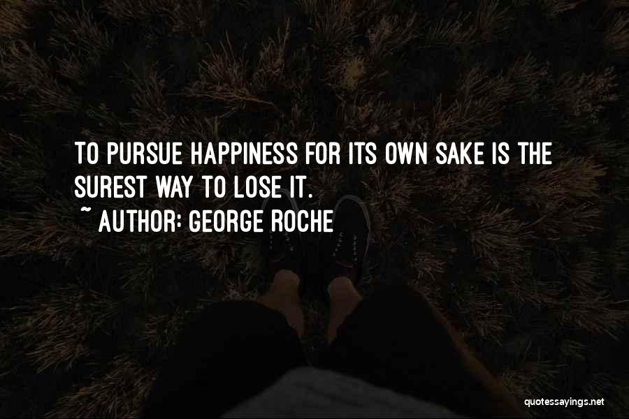 Roche Quotes By George Roche