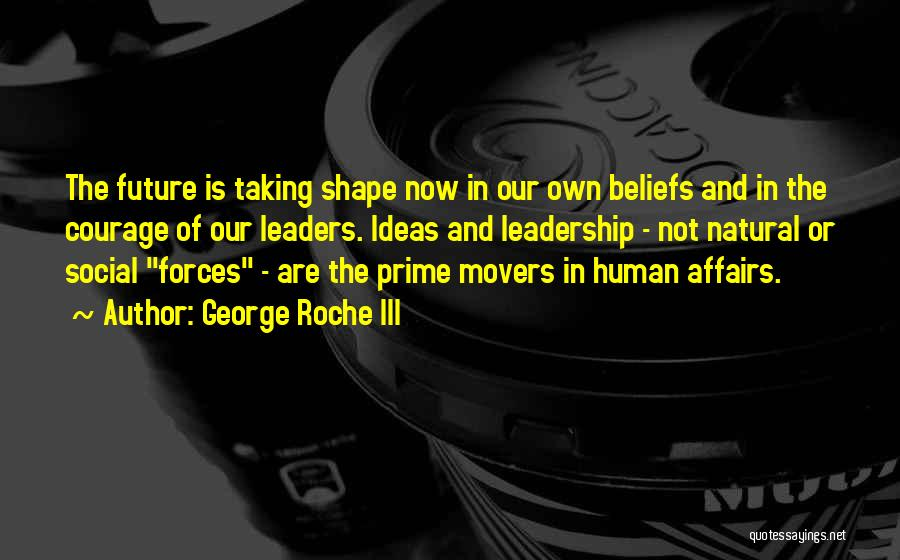 Roche Quotes By George Roche III
