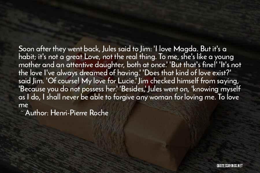 Roche Quotes By Henri-Pierre Roche