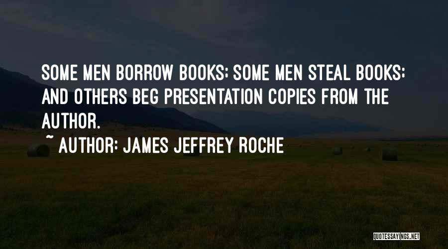 Roche Quotes By James Jeffrey Roche