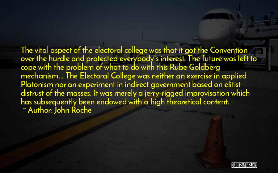 Roche Quotes By John Roche