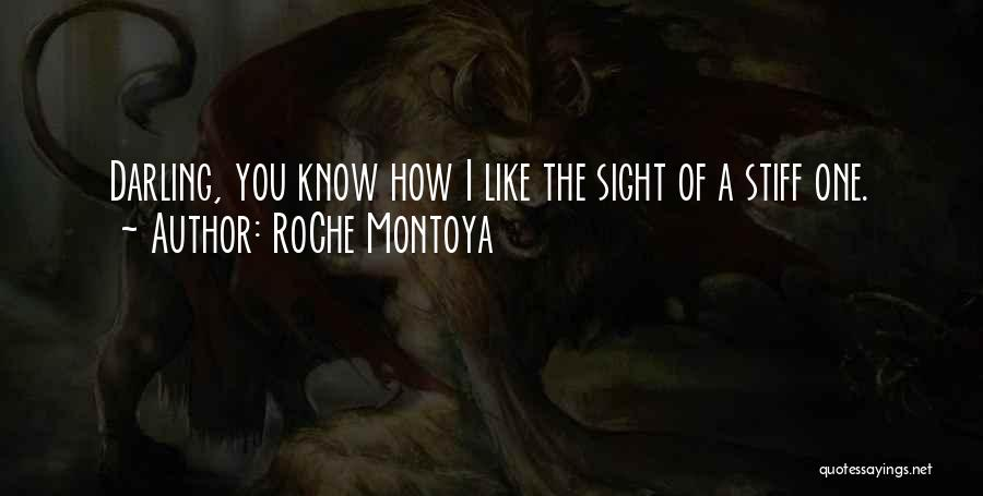 Roche Quotes By RoChe Montoya