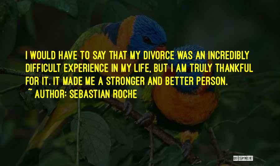 Roche Quotes By Sebastian Roche