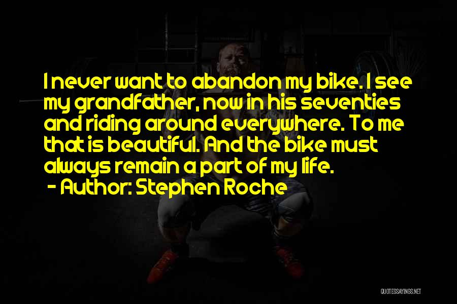 Roche Quotes By Stephen Roche