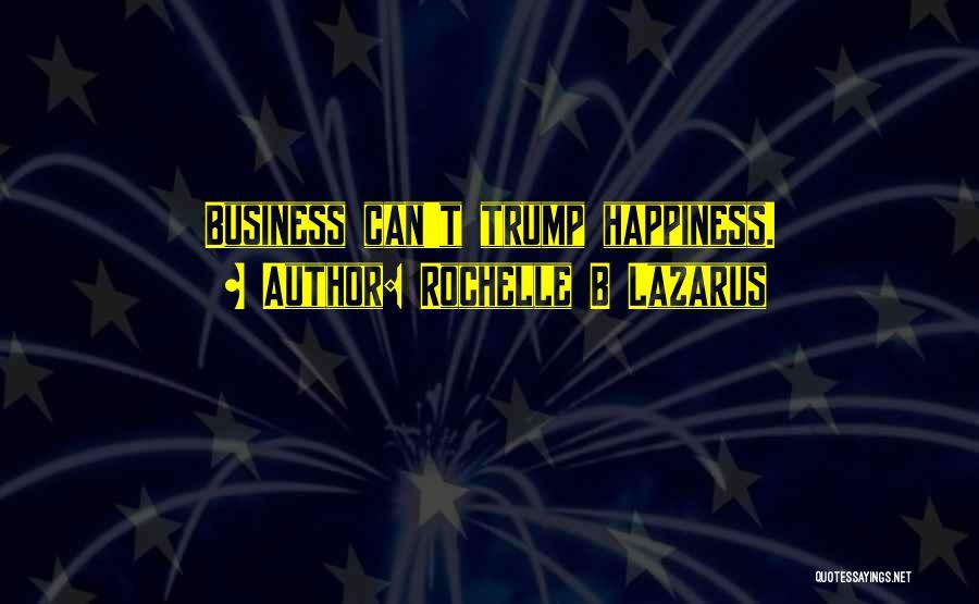 Rochelle B Lazarus Quotes 598942