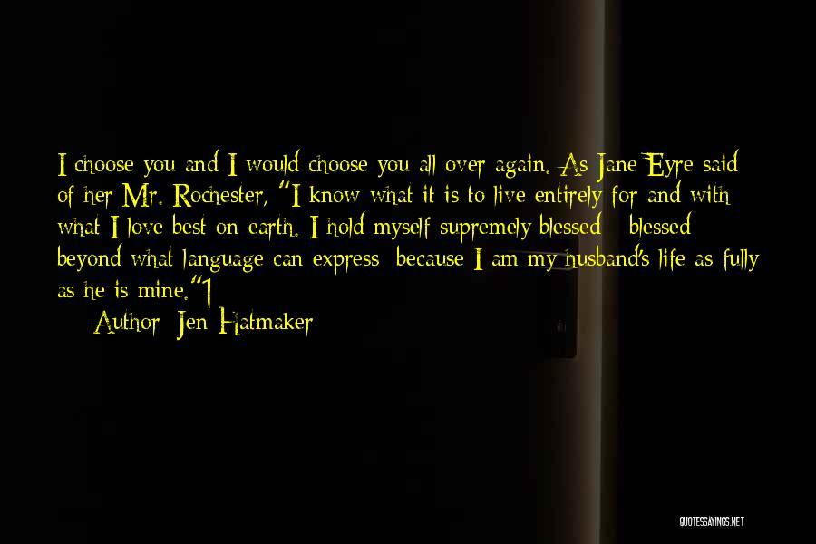 Rochester Love Jane Quotes By Jen Hatmaker