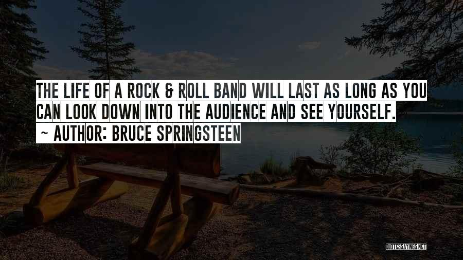 Rock And Roll And Life Quotes By Bruce Springsteen