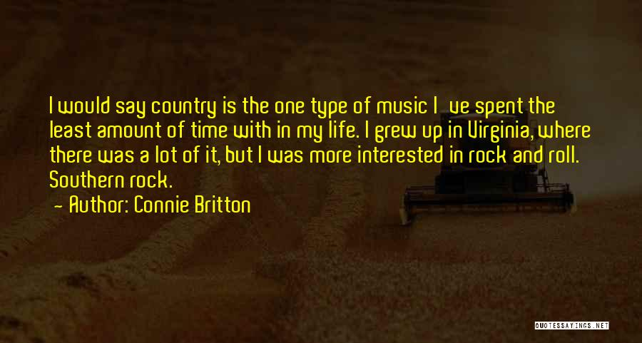 Rock And Roll And Life Quotes By Connie Britton