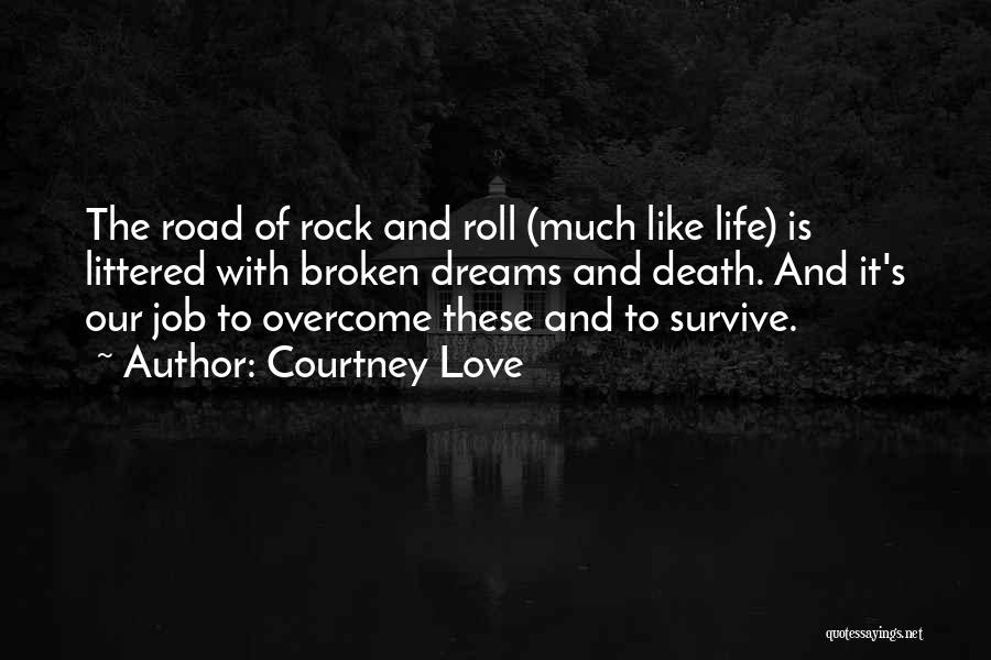 Rock And Roll And Life Quotes By Courtney Love