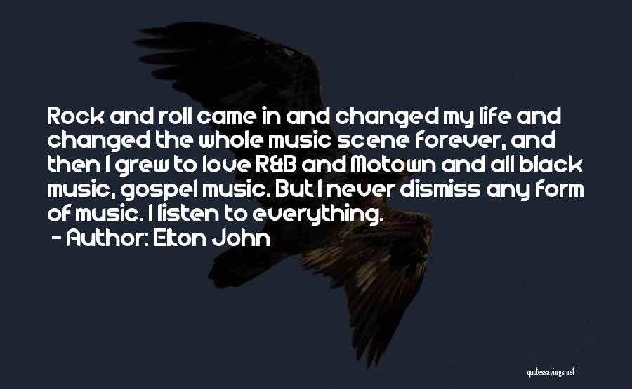 Rock And Roll And Life Quotes By Elton John