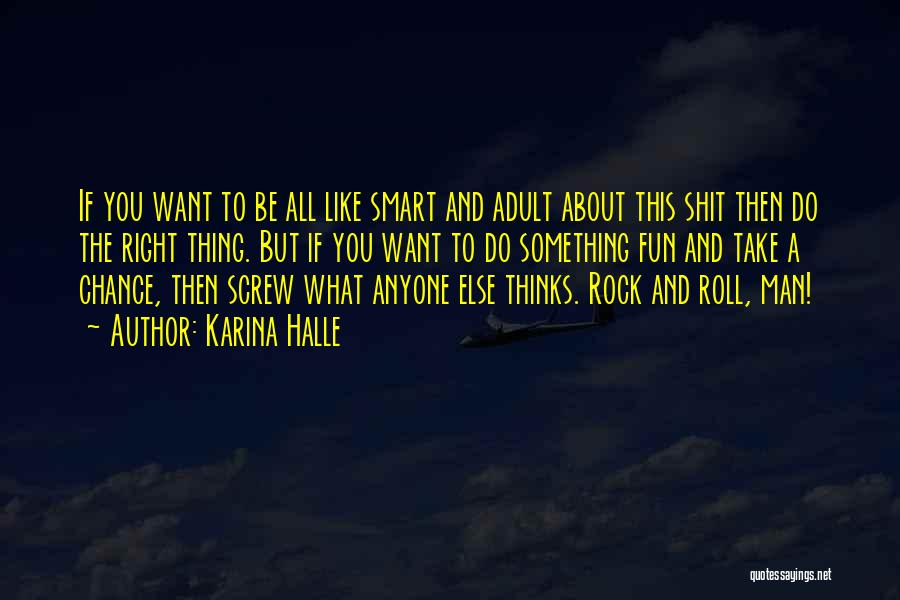 Rock And Roll And Life Quotes By Karina Halle