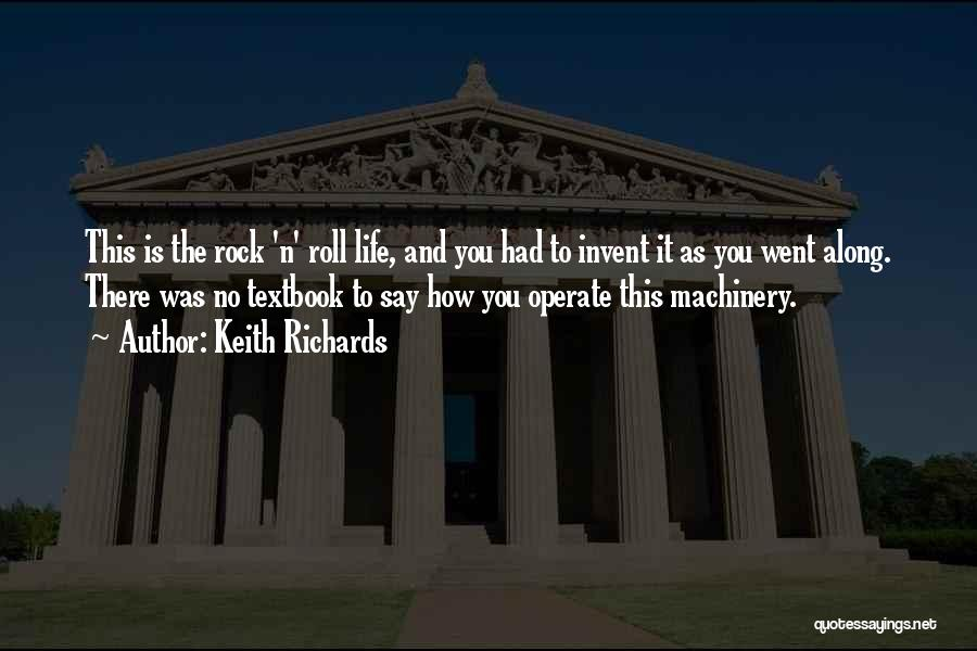Rock And Roll And Life Quotes By Keith Richards