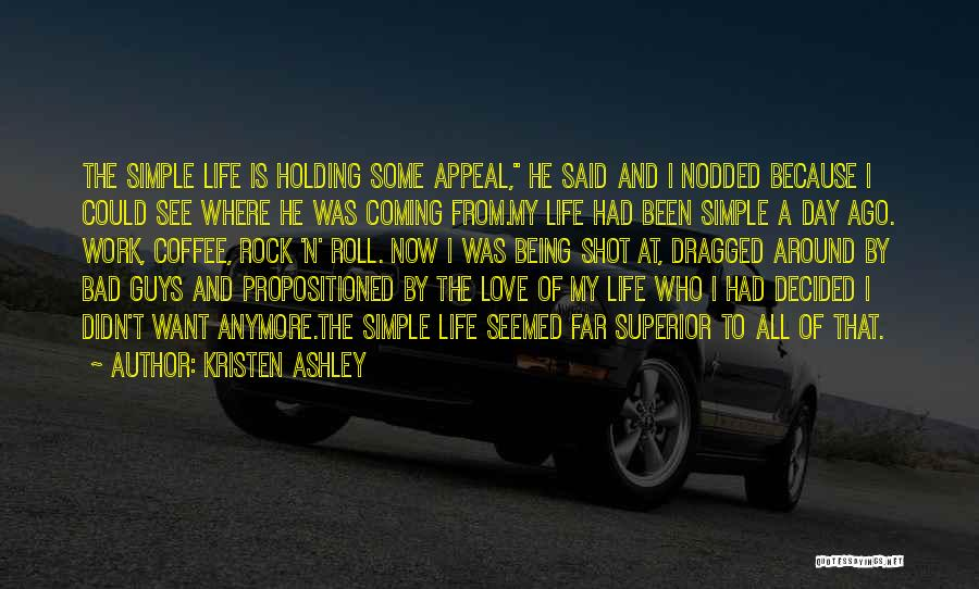Rock And Roll And Life Quotes By Kristen Ashley