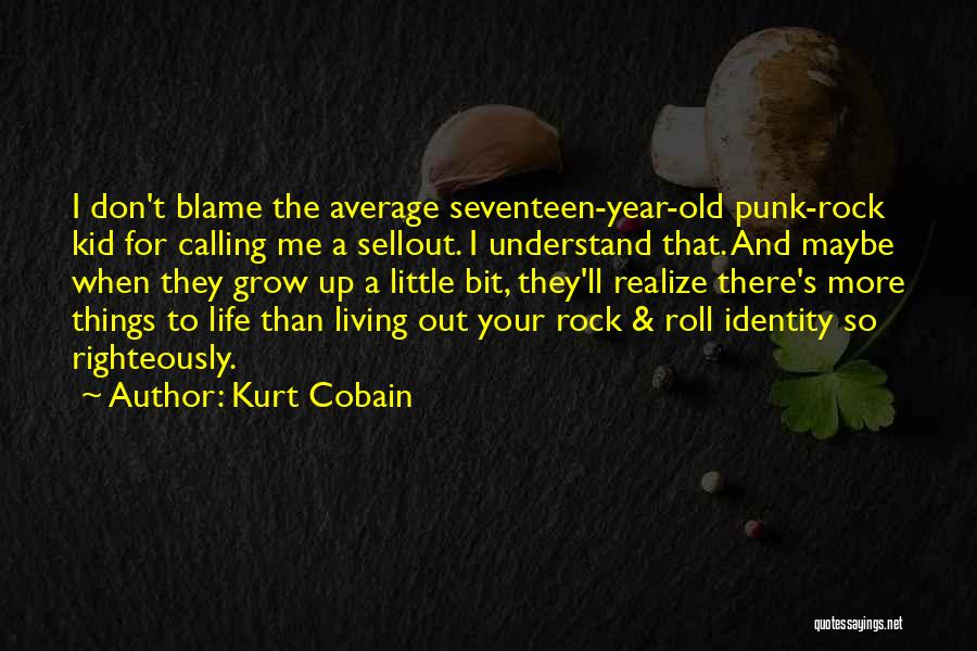 Rock And Roll And Life Quotes By Kurt Cobain