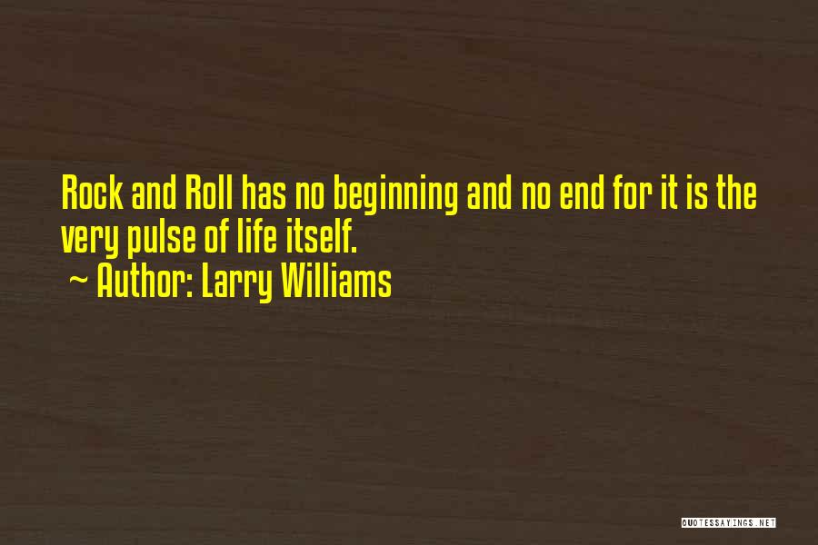 Rock And Roll And Life Quotes By Larry Williams