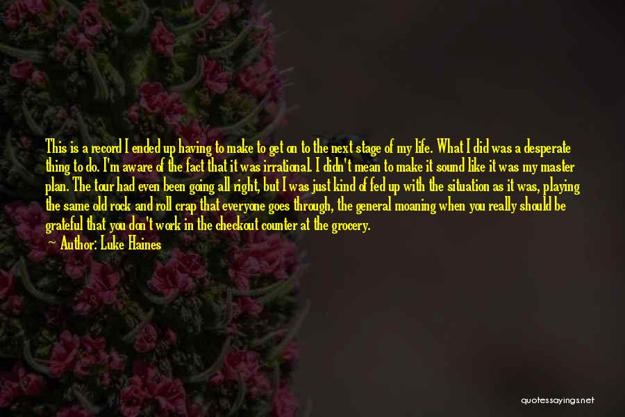 Rock And Roll And Life Quotes By Luke Haines
