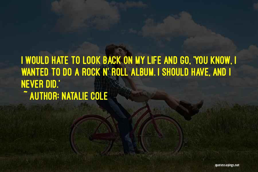 Rock And Roll And Life Quotes By Natalie Cole