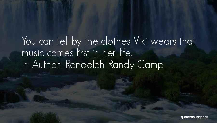 Rock And Roll And Life Quotes By Randolph Randy Camp