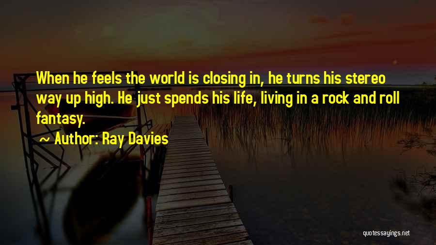 Rock And Roll And Life Quotes By Ray Davies