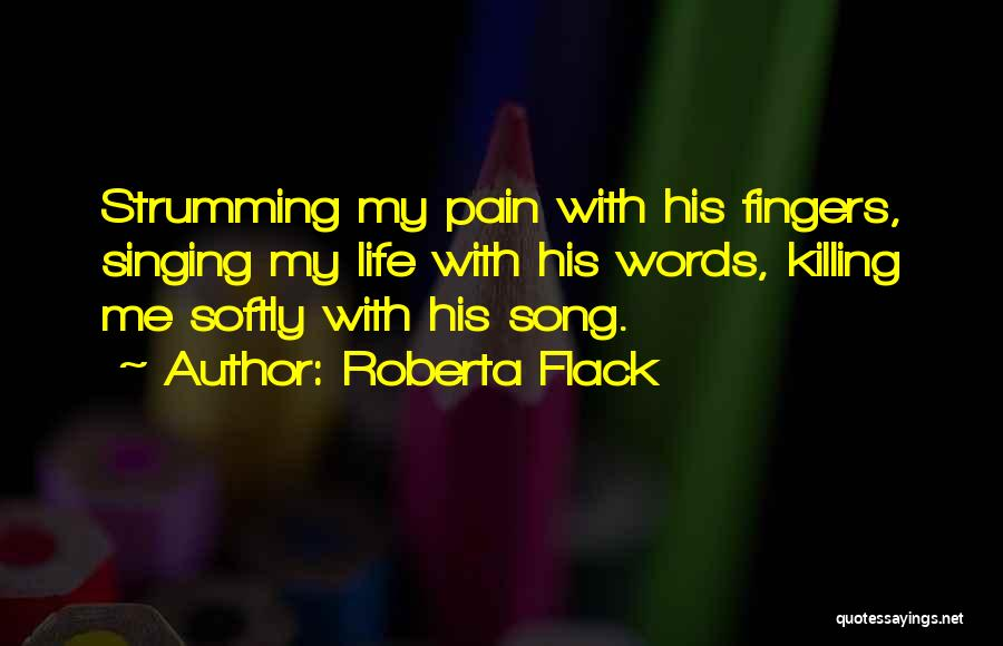 Rock And Roll And Life Quotes By Roberta Flack