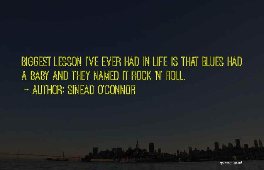 Rock And Roll And Life Quotes By Sinead O'Connor