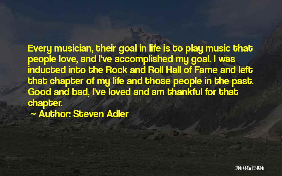 Rock And Roll And Life Quotes By Steven Adler