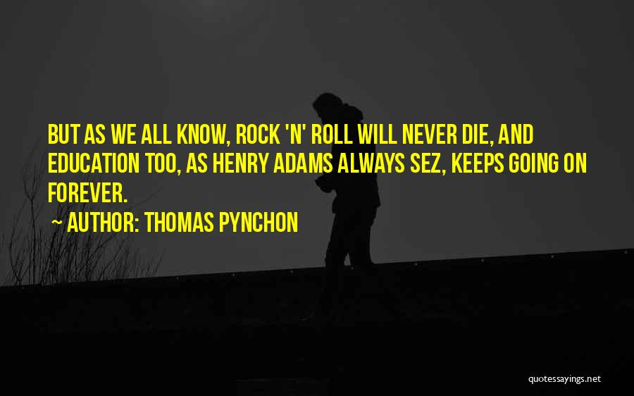 Rock And Roll And Life Quotes By Thomas Pynchon
