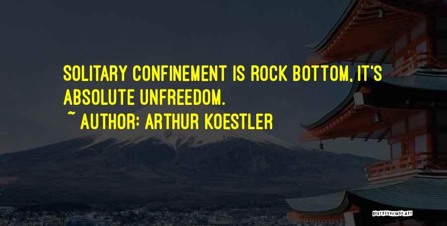 Rock Bottom Quotes By Arthur Koestler