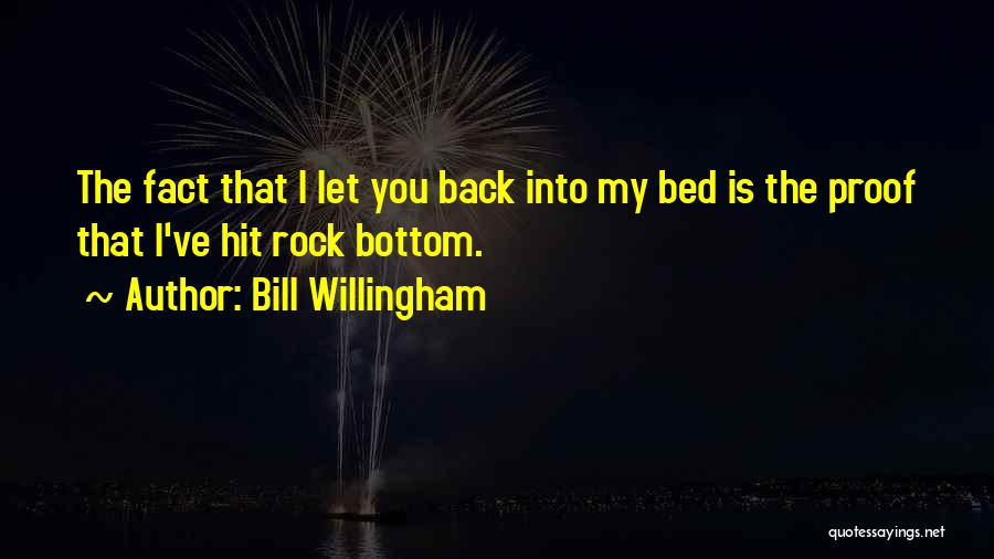 Rock Bottom Quotes By Bill Willingham