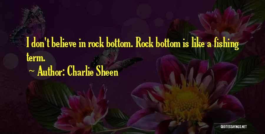 Rock Bottom Quotes By Charlie Sheen
