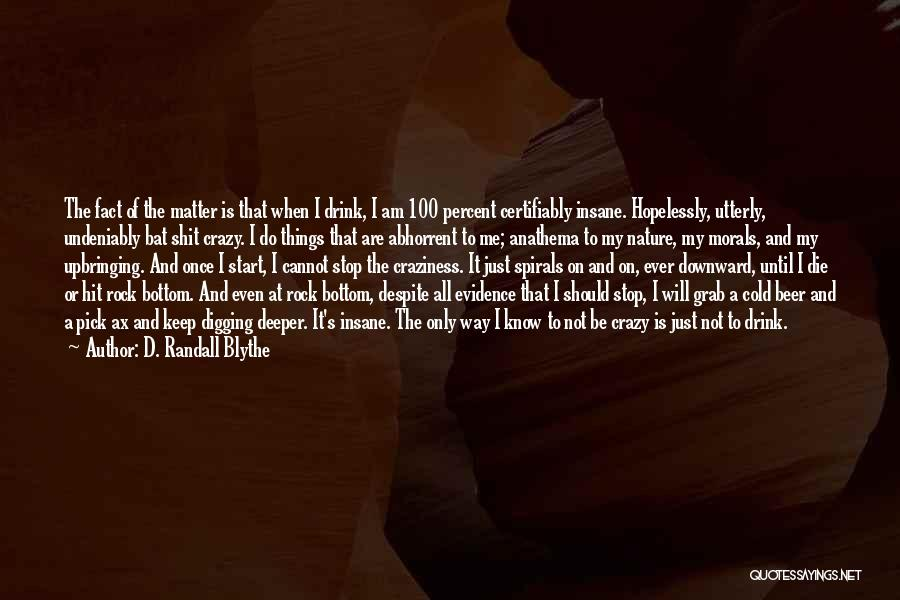 Rock Bottom Quotes By D. Randall Blythe