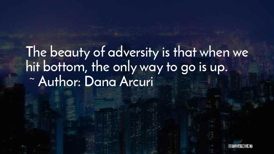 Rock Bottom Quotes By Dana Arcuri