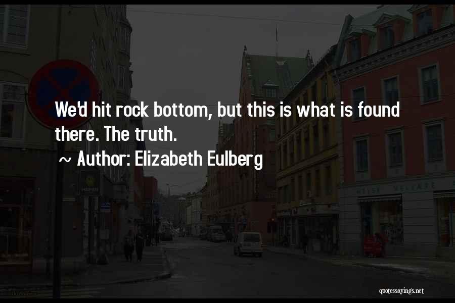 Rock Bottom Quotes By Elizabeth Eulberg