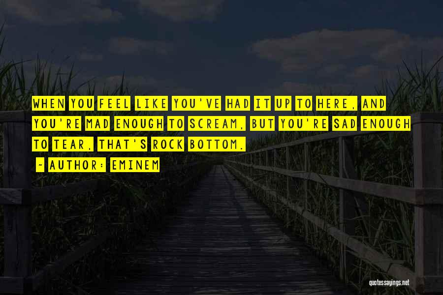 Rock Bottom Quotes By Eminem