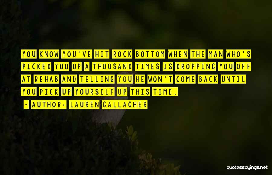 Rock Bottom Quotes By Lauren Gallagher