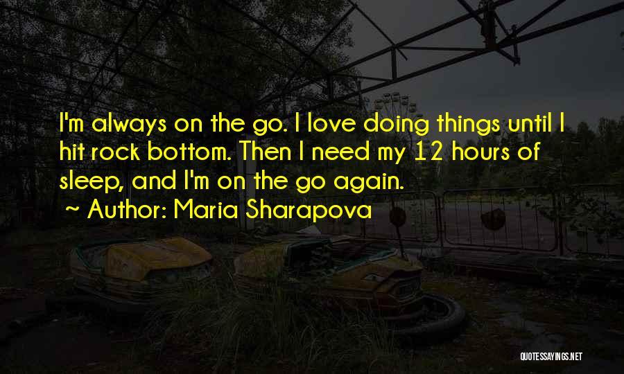 Rock Bottom Quotes By Maria Sharapova