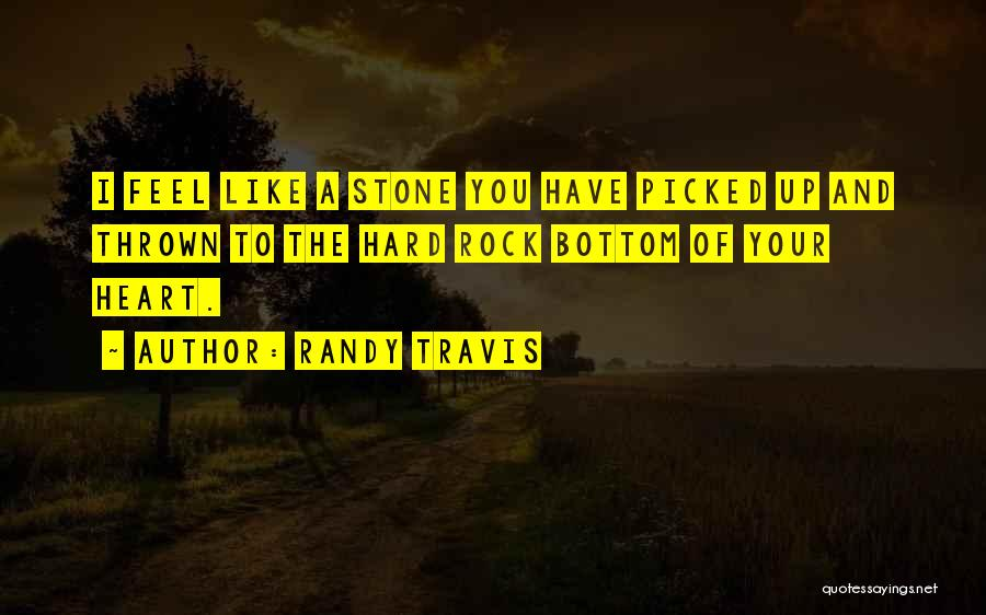 Rock Bottom Quotes By Randy Travis