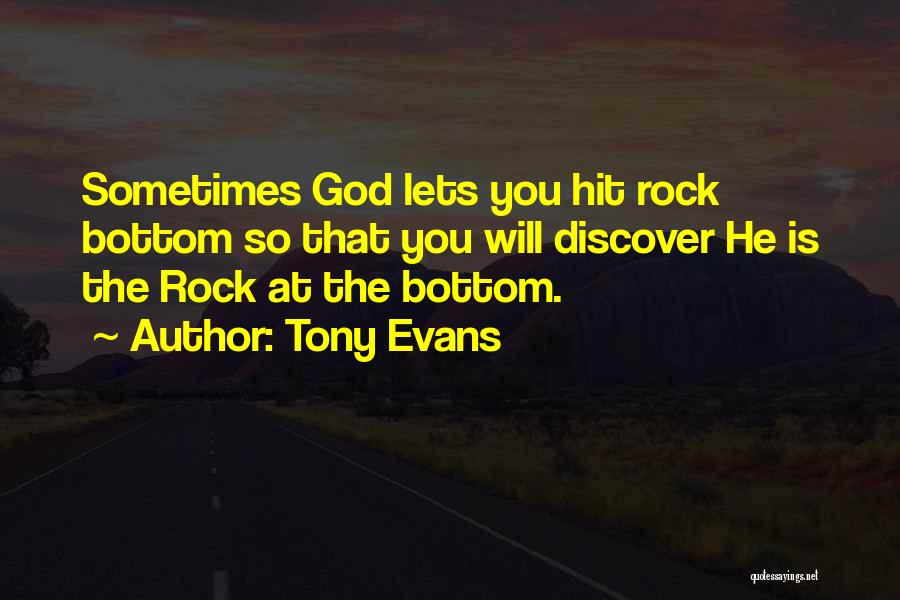 Rock Bottom Quotes By Tony Evans